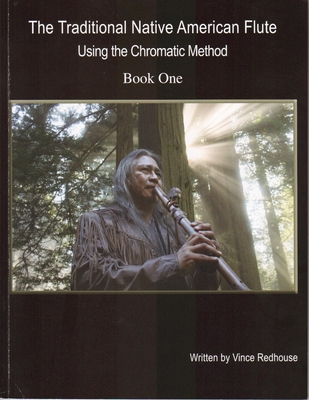 The Traditional Native American Flute Using the Chromatic Method