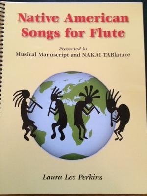 Native American Songs for Flute By Laura Lee Perkins