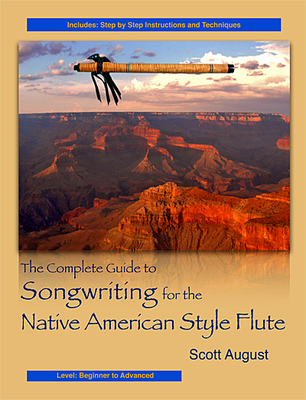 NEW- Compete Guide to Songwriting for the Native American Style Flute