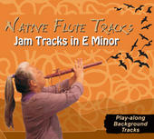 Native Flute Tracks - Jam Tracks in E Minor