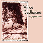 Vince Redhouse--Along Way Home CD