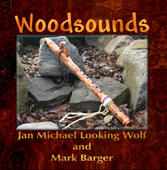 Jan Michael Looking Wolf and Mark Barger--Woodsounds
