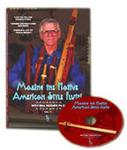Making the Native American Style Flutes with Bill Hughes PhD (in two volumes)