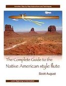 The Complete Guide to the Native American Style Flute