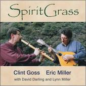 Clint Goss and Eric Miller - Spirit Grass CD