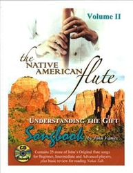 The Native American Flute<br>Understanding the Gift Songbook<br>Volume 2 (Book/CD Set)